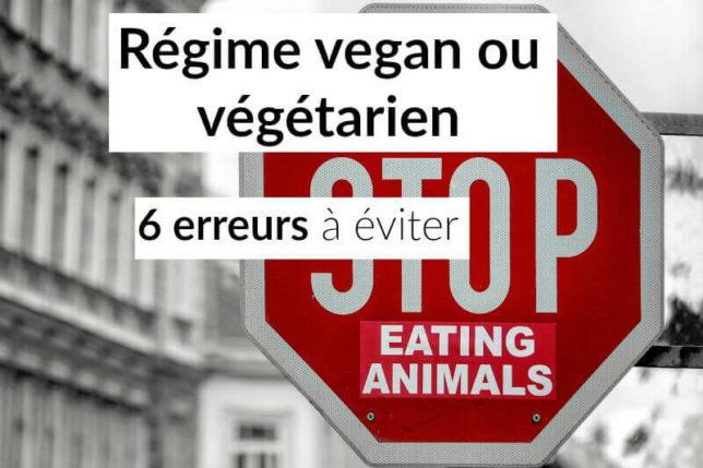 regime vegan ou vegetarien 6 erreurs a eviter
